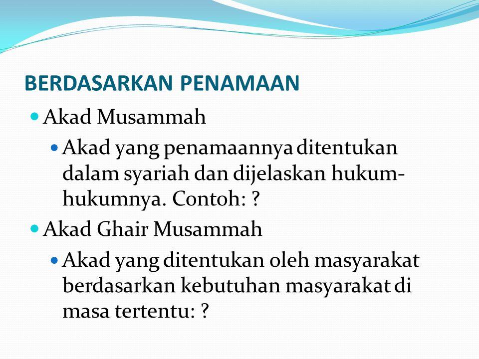 BERDASARKAN PENAMAAN Akad Musammah