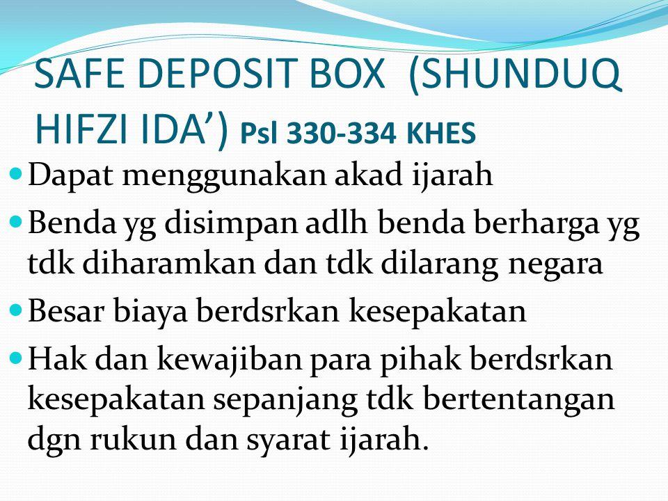 SAFE DEPOSIT BOX (SHUNDUQ HIFZI IDA') Psl 330-334 KHES