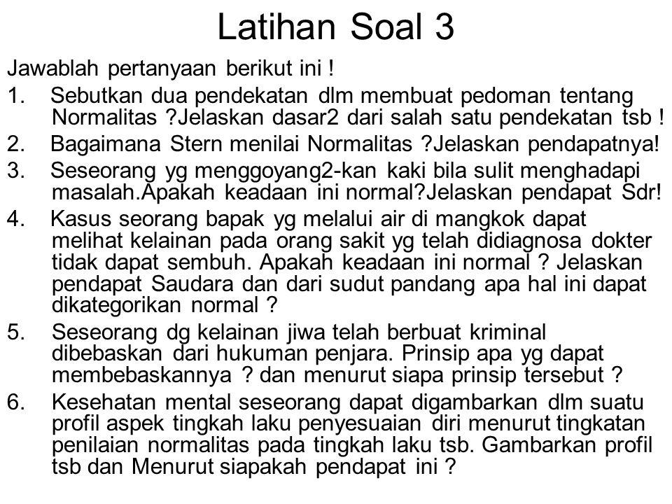Latihan Soal 3 Jawablah pertanyaan berikut ini !