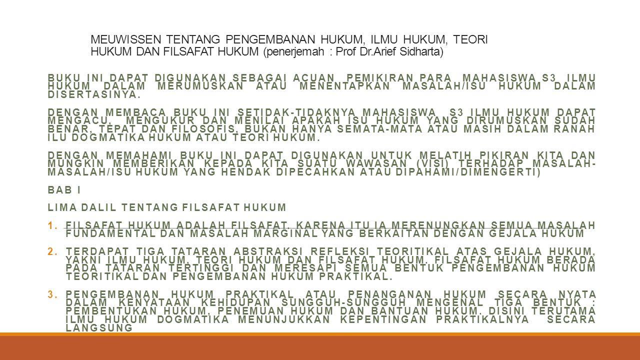 MEUWISSEN TENTANG PENGEMBANAN HUKUM, ILMU HUKUM, TEORI HUKUM DAN FILSAFAT HUKUM (penerjemah : Prof Dr.Arief Sidharta)