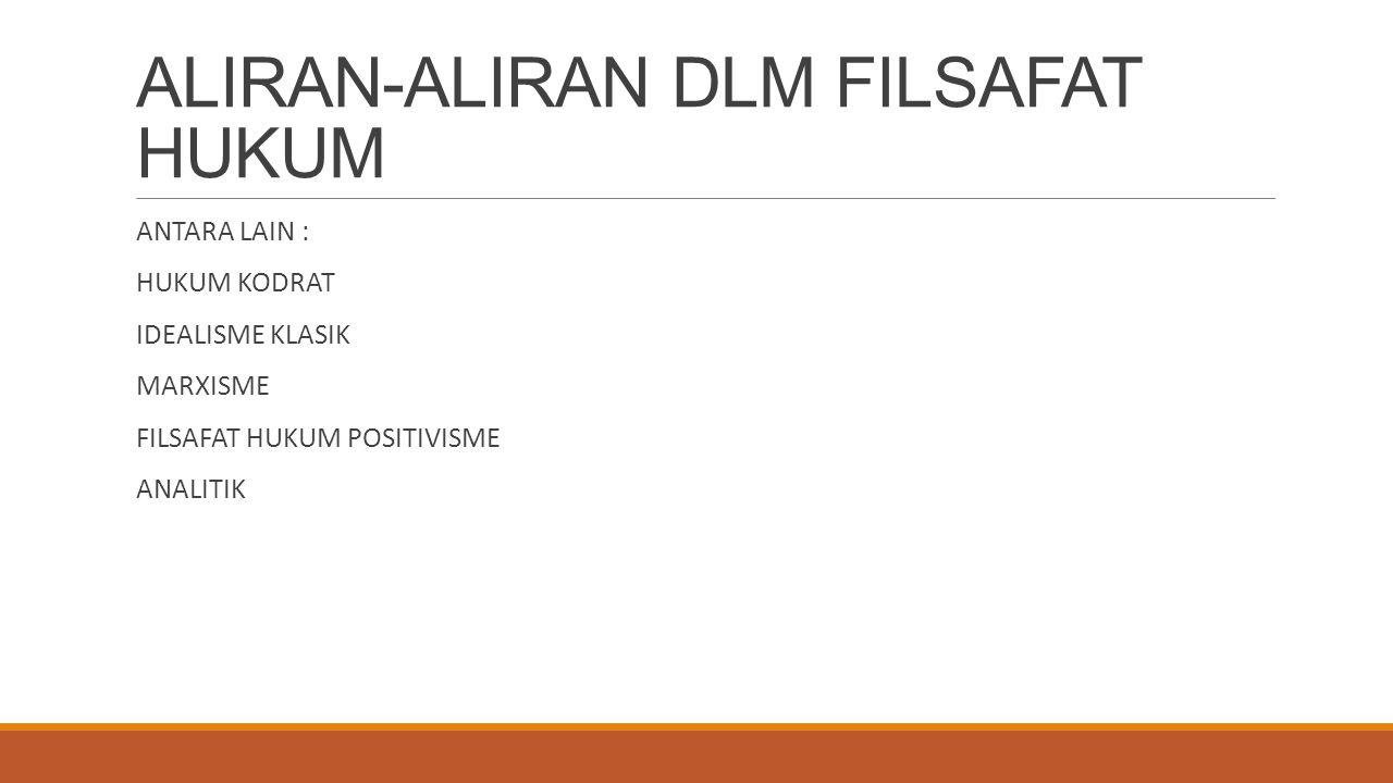 ALIRAN-ALIRAN DLM FILSAFAT HUKUM