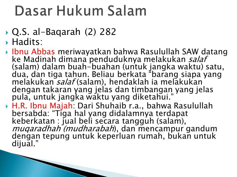 Dasar Hukum Salam Q.S. al-Baqarah (2) 282 Hadits: