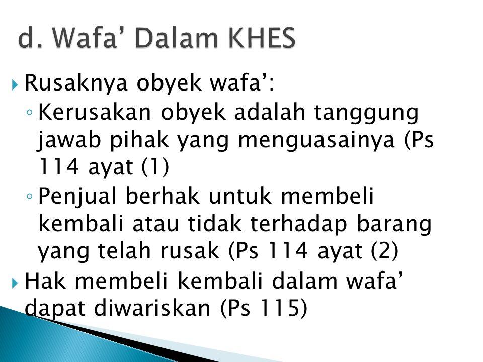 d. Wafa' Dalam KHES Rusaknya obyek wafa':