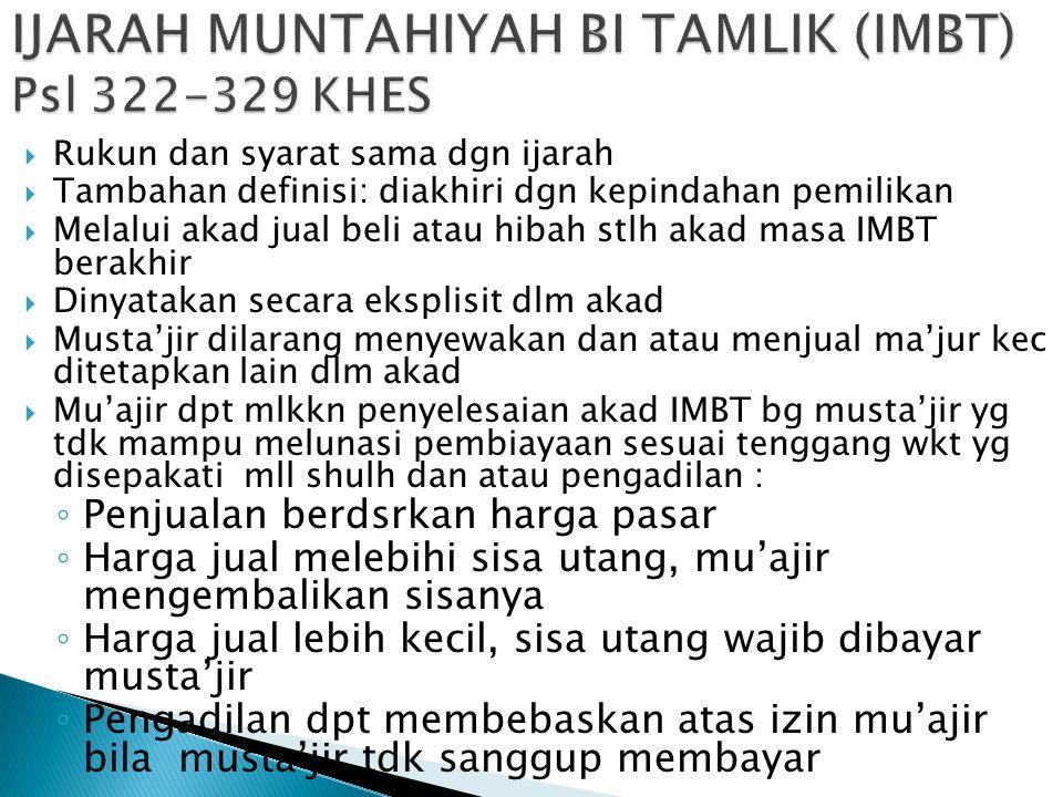 IJARAH MUNTAHIYAH BI TAMLIK (IMBT) Psl 322-329 KHES