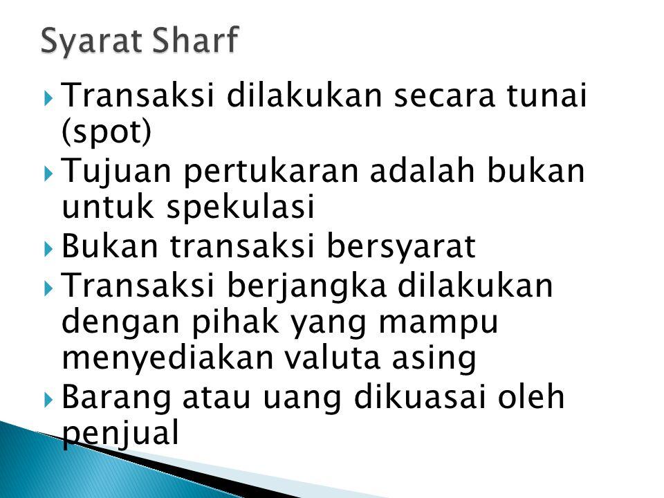 Syarat Sharf Transaksi dilakukan secara tunai (spot)