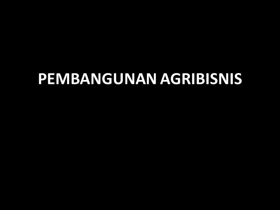 PEMBANGUNAN AGRIBISNIS