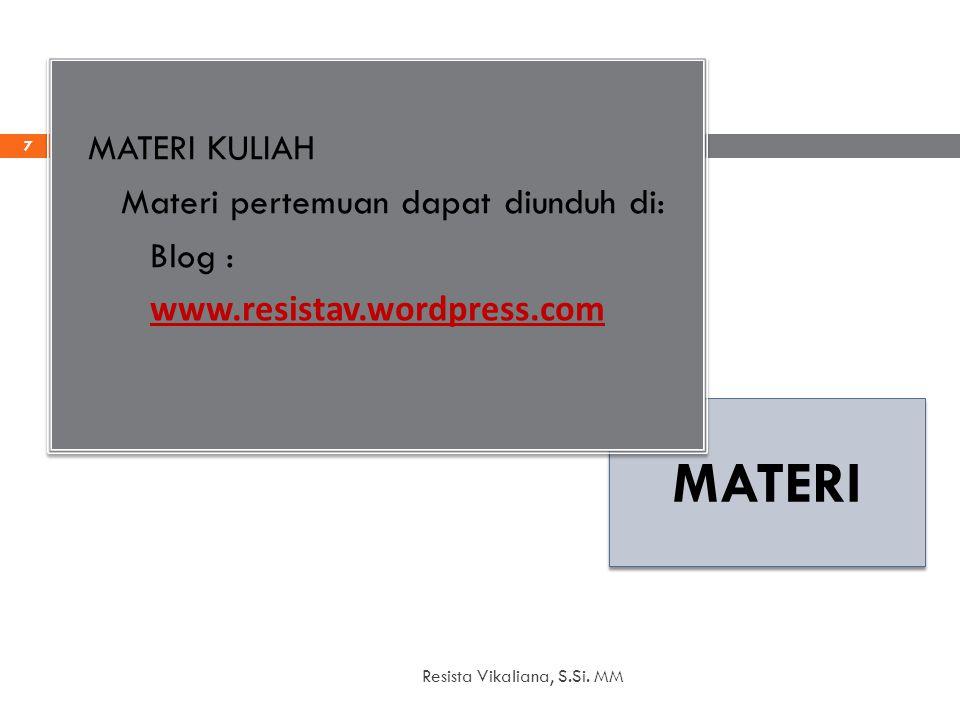 MATERI MATERI KULIAH Materi pertemuan dapat diunduh di: Blog :