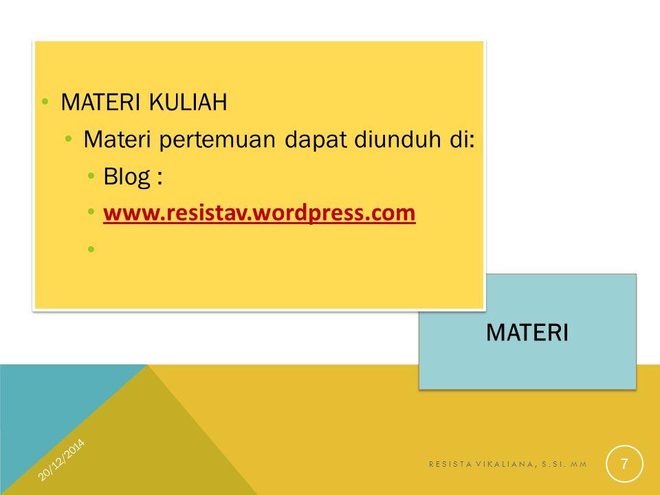 Materi pertemuan dapat diunduh di: Blog : www.resistav.wordpress.com