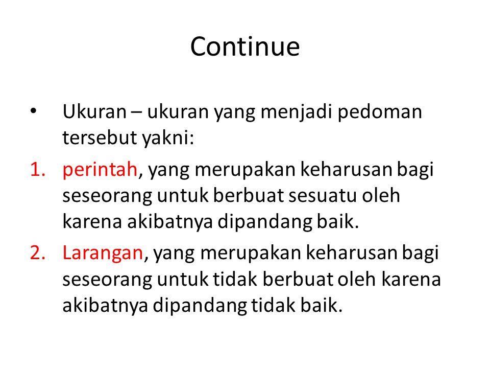 Continue Ukuran – ukuran yang menjadi pedoman tersebut yakni: