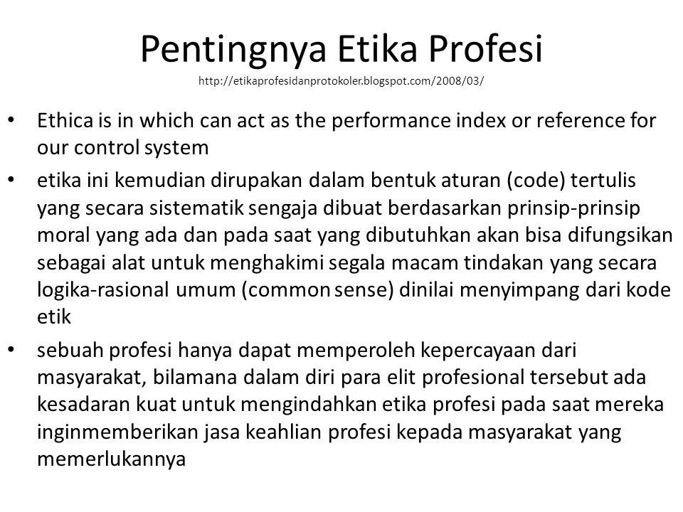 Pentingnya Etika Profesi http://etikaprofesidanprotokoler. blogspot