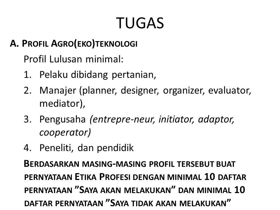 TUGAS A. Profil Agro(eko)teknologi Profil Lulusan minimal: