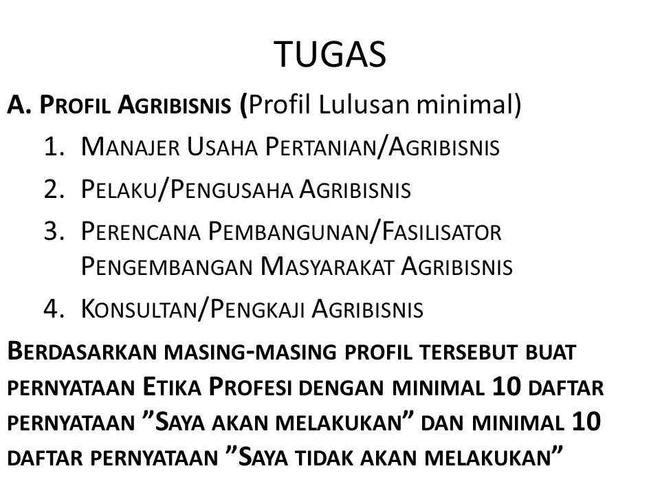 TUGAS A. Profil Agribisnis (Profil Lulusan minimal)