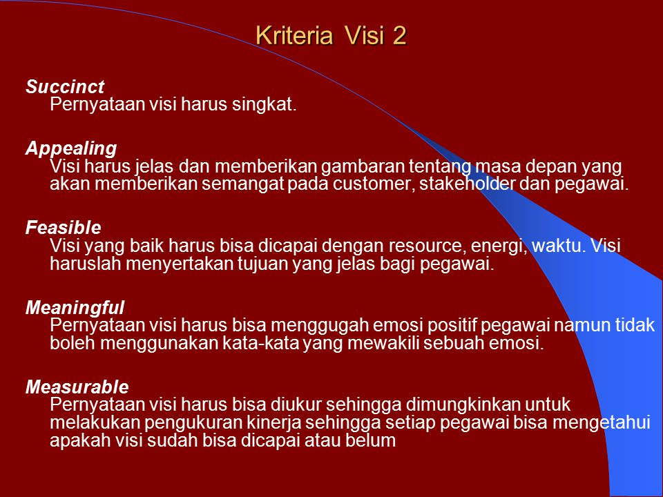 Kriteria Visi 2 Succinct Pernyataan visi harus singkat.