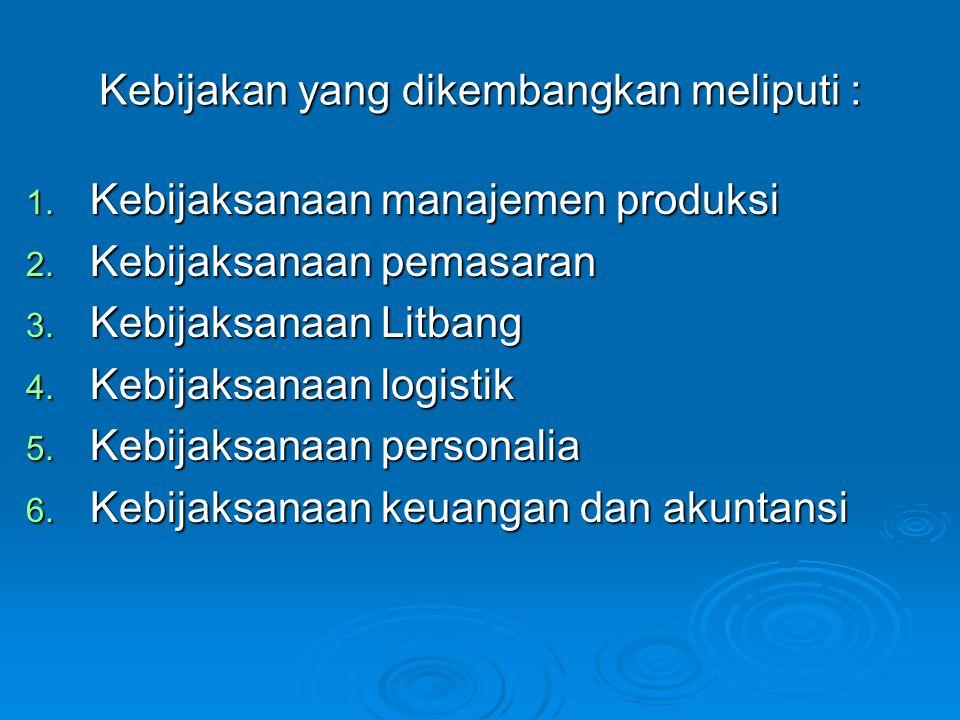 Kebijakan yang dikembangkan meliputi :
