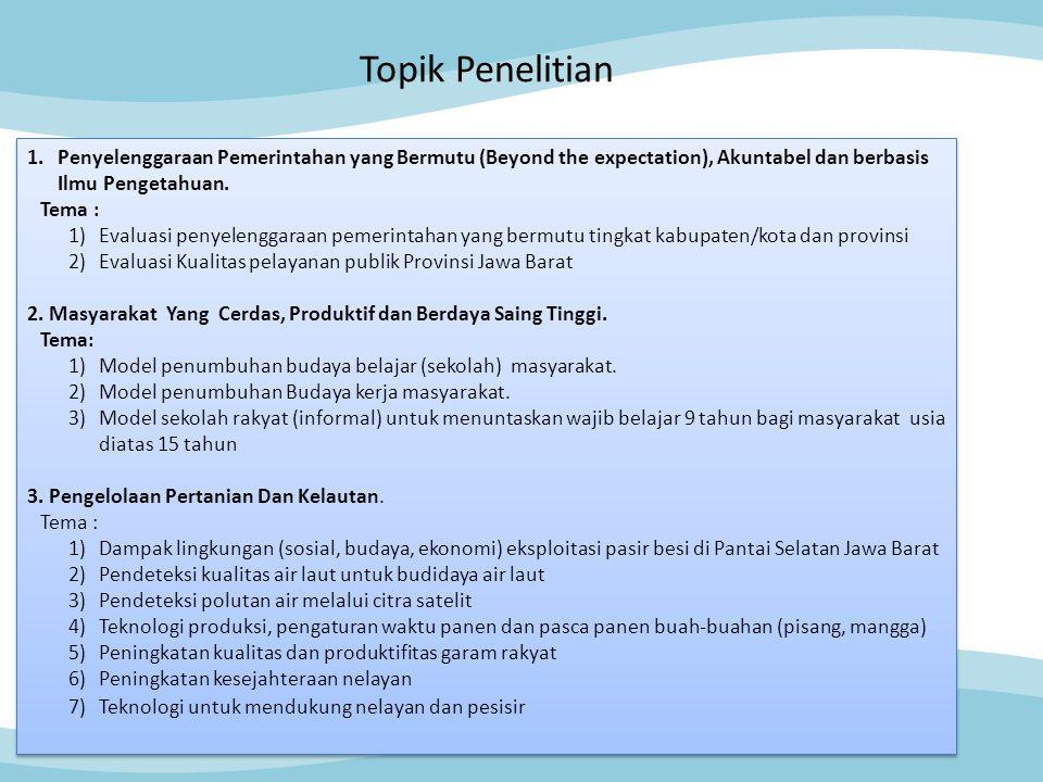 Topik Penelitian Penyelenggaraan Pemerintahan yang Bermutu (Beyond the expectation), Akuntabel dan berbasis Ilmu Pengetahuan.