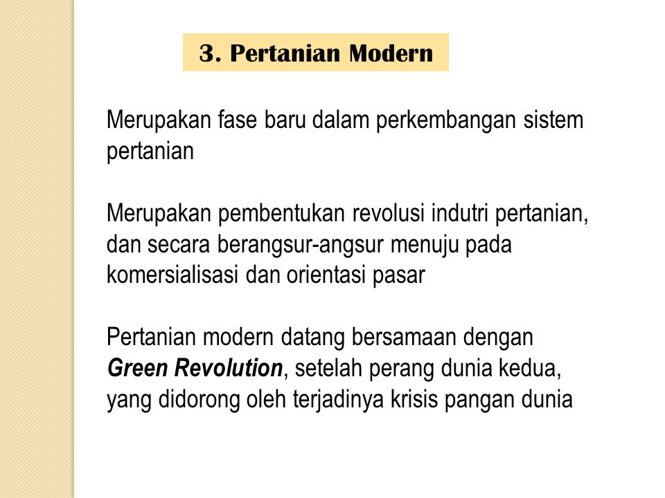 3. Pertanian Modern Merupakan fase baru dalam perkembangan sistem pertanian.
