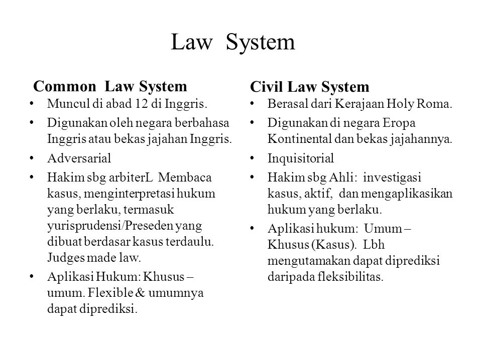 Law System Common Law System Civil Law System