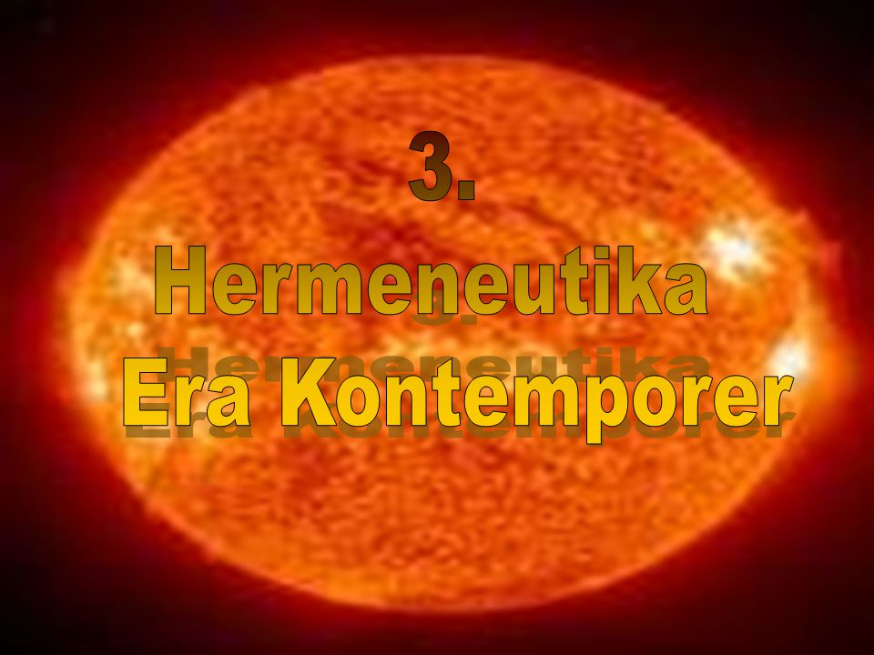 3. Hermeneutika Era Kontemporer