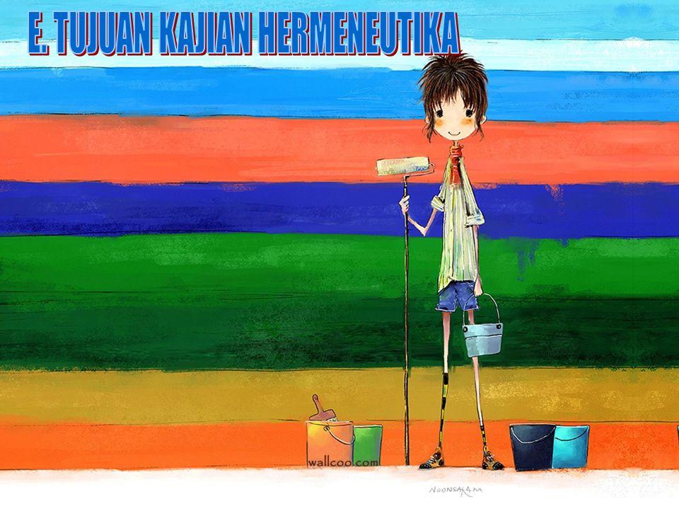 E. TUJUAN KAJIAN HERMENEUTIKA
