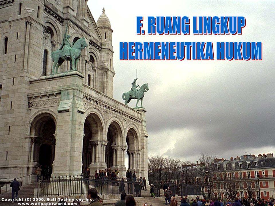 F. RUANG LINGKUP HERMENEUTIKA HUKUM