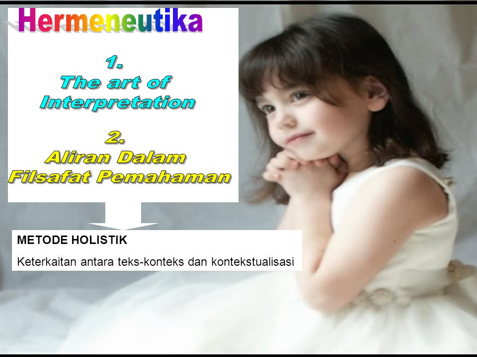 Hermeneutika 1. The art of Interpretation 2. Aliran Dalam