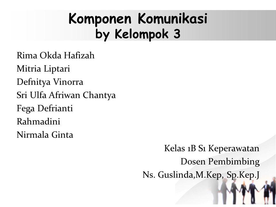 Komponen Komunikasi by Kelompok 3