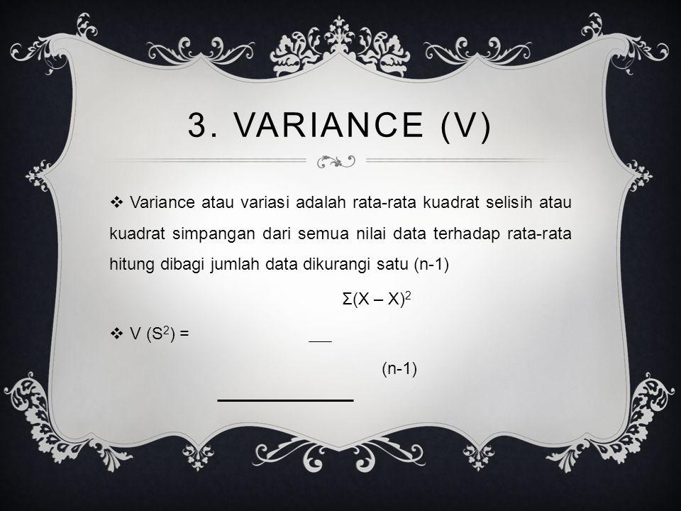 3. VARIANCE (V)