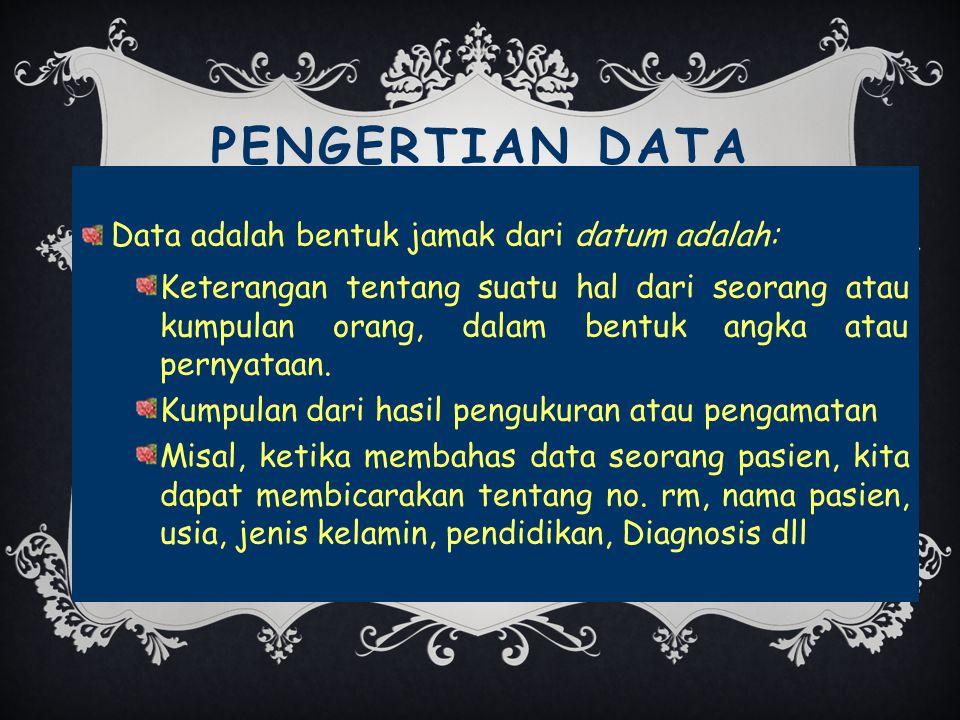 PENGERTIAN DATA Data adalah bentuk jamak dari datum adalah: