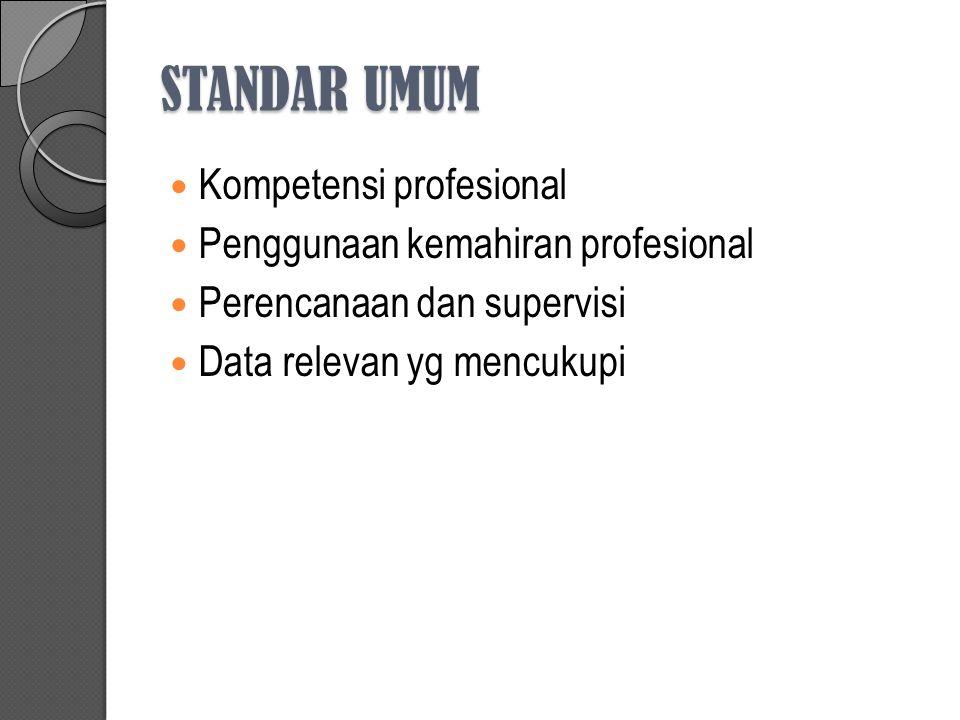 STANDAR UMUM Kompetensi profesional Penggunaan kemahiran profesional