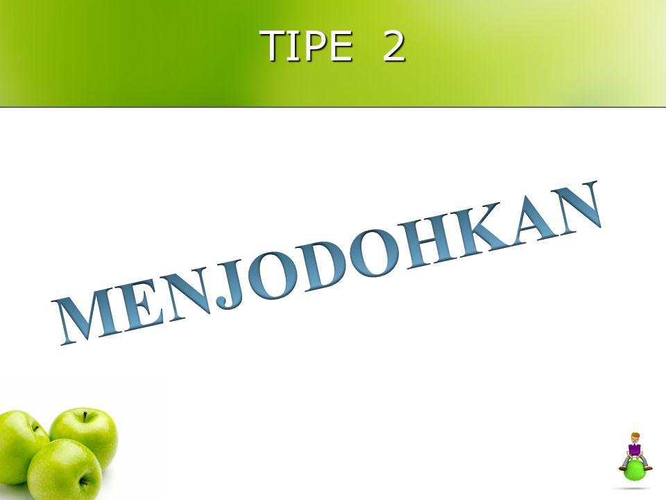 TIPE 2 MENJODOHKAN