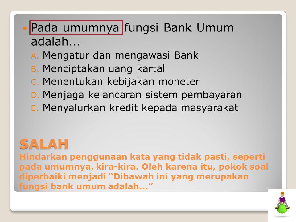 Pada umumnya fungsi Bank Umum adalah...