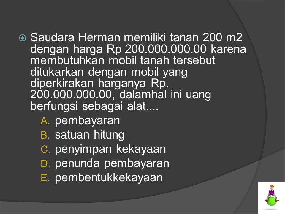 Saudara Herman memiliki tanan 200 m2 dengan harga Rp 200. 000. 000