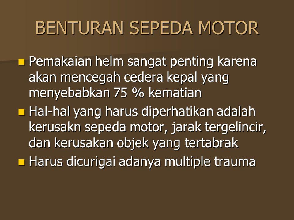 BENTURAN SEPEDA MOTOR Pemakaian helm sangat penting karena akan mencegah cedera kepal yang menyebabkan 75 % kematian.