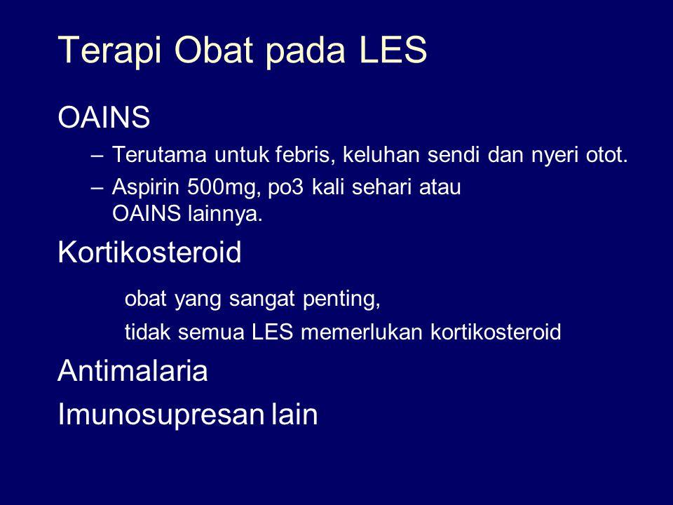 Terapi Obat pada LES OAINS Kortikosteroid obat yang sangat penting,