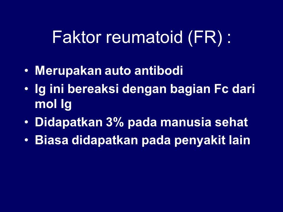 Faktor reumatoid (FR) :