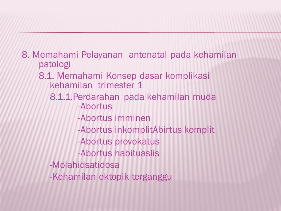 8. Memahami Pelayanan antenatal pada kehamilan patologi 8. 1