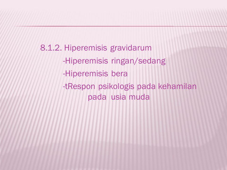 8.1.2. Hiperemisis gravidarum