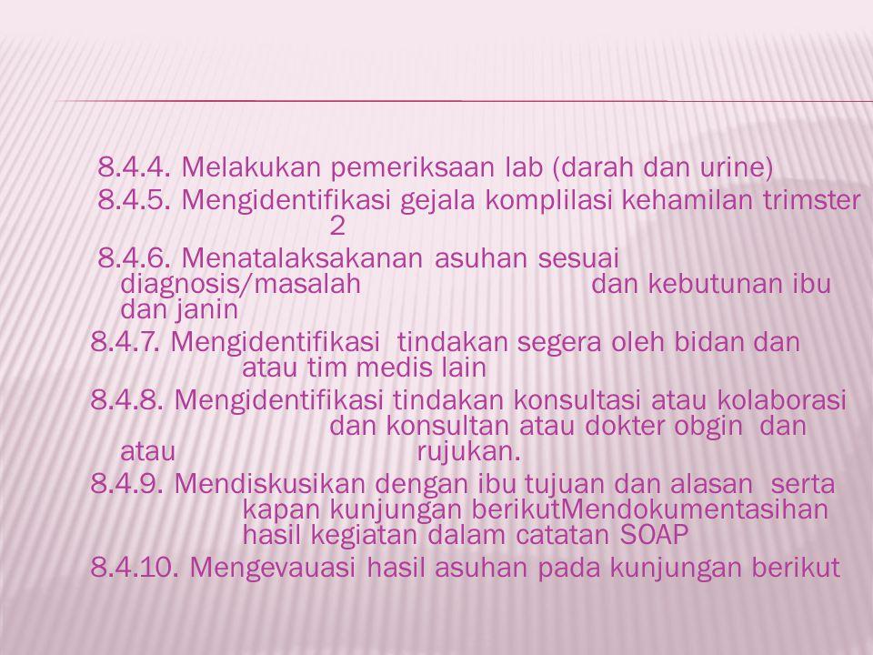 8. 4. 4. Melakukan pemeriksaan lab (darah dan urine) 8. 4. 5