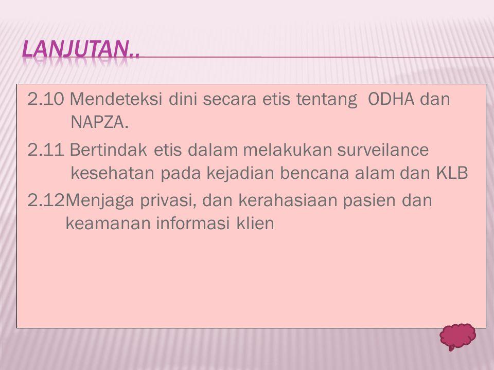 Lanjutan.. 2.10 Mendeteksi dini secara etis tentang ODHA dan NAPZA.