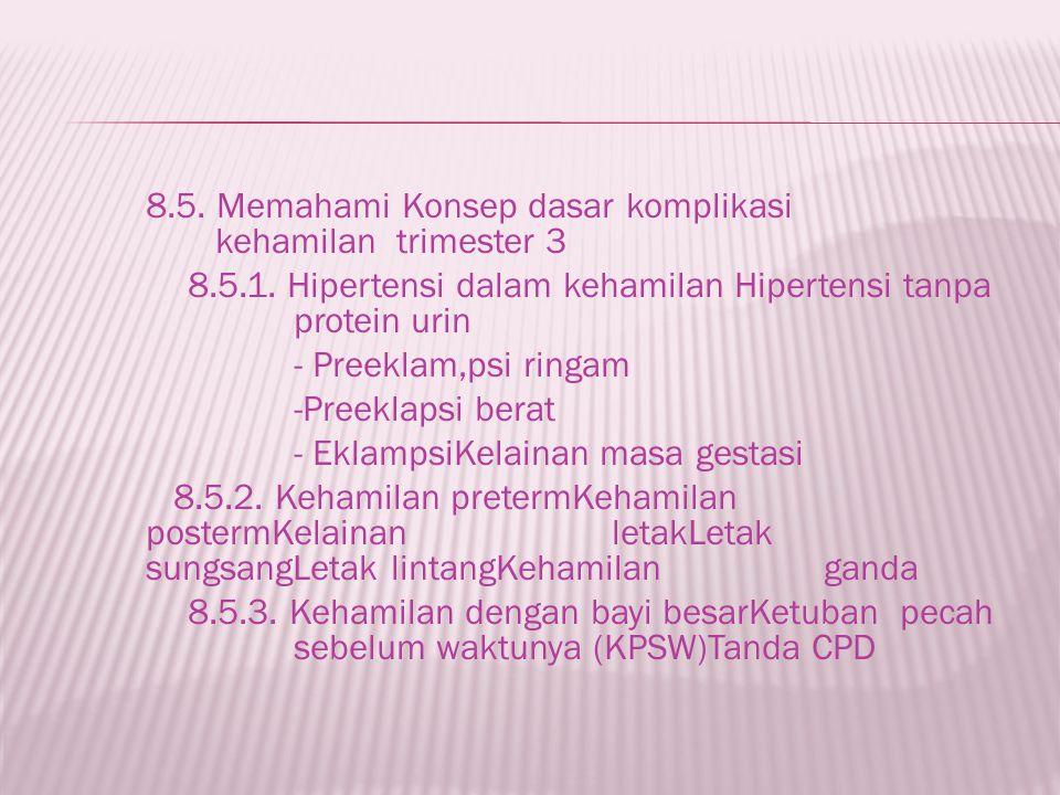 8. 5. Memahami Konsep dasar komplikasi kehamilan trimester 3 8. 5. 1