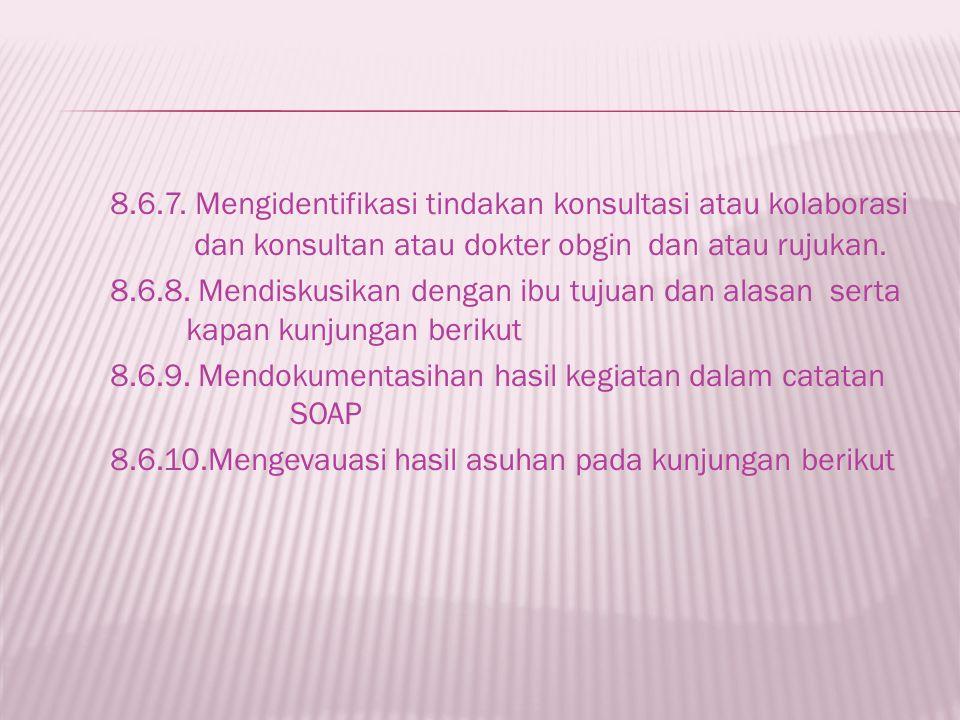 8. 6. 7. Mengidentifikasi tindakan konsultasi atau kolaborasi
