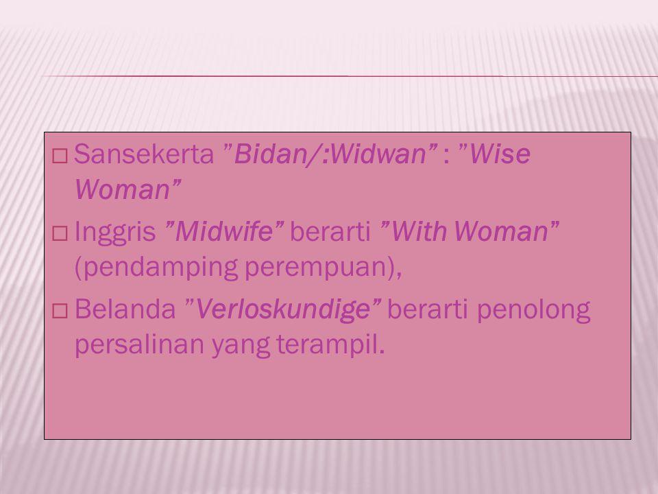 Sansekerta Bidan/:Widwan : Wise Woman