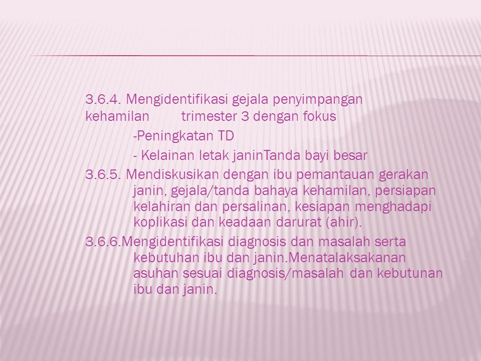 3. 6. 4. Mengidentifikasi gejala penyimpangan. kehamilan