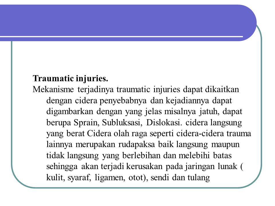 Traumatic injuries.