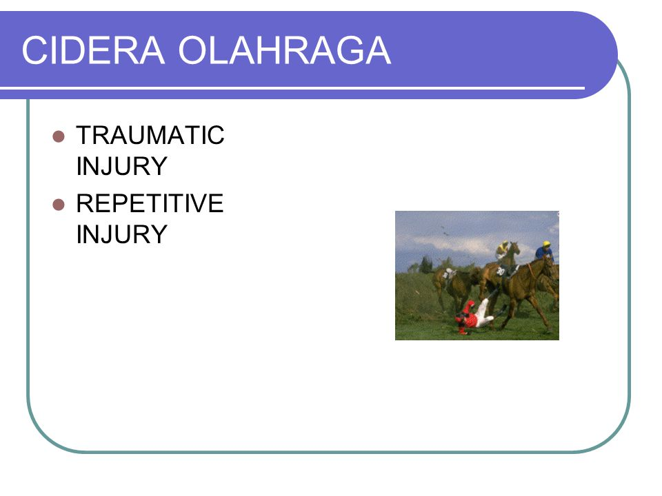 CIDERA OLAHRAGA TRAUMATIC INJURY REPETITIVE INJURY 3
