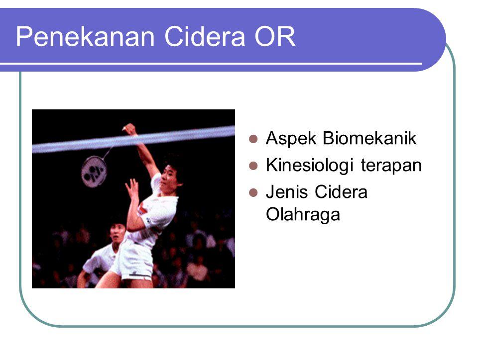 Penekanan Cidera OR Aspek Biomekanik Kinesiologi terapan