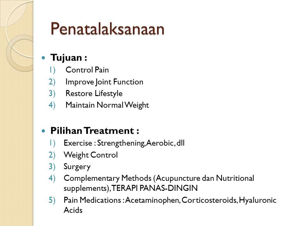 Penatalaksanaan Tujuan : Pilihan Treatment : Control Pain