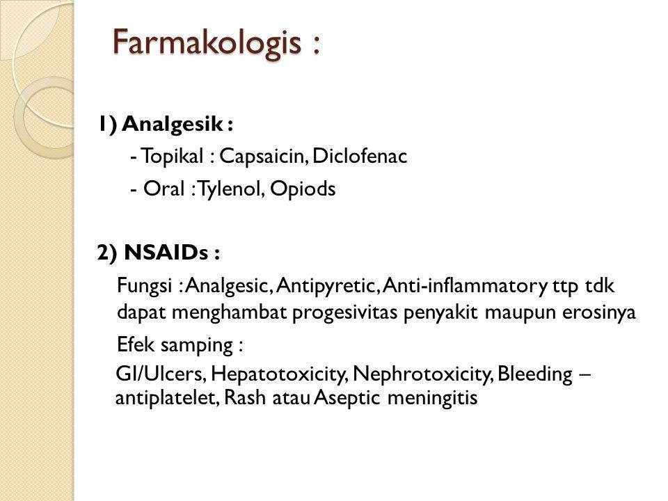 Farmakologis : 1) Analgesik : - Topikal : Capsaicin, Diclofenac