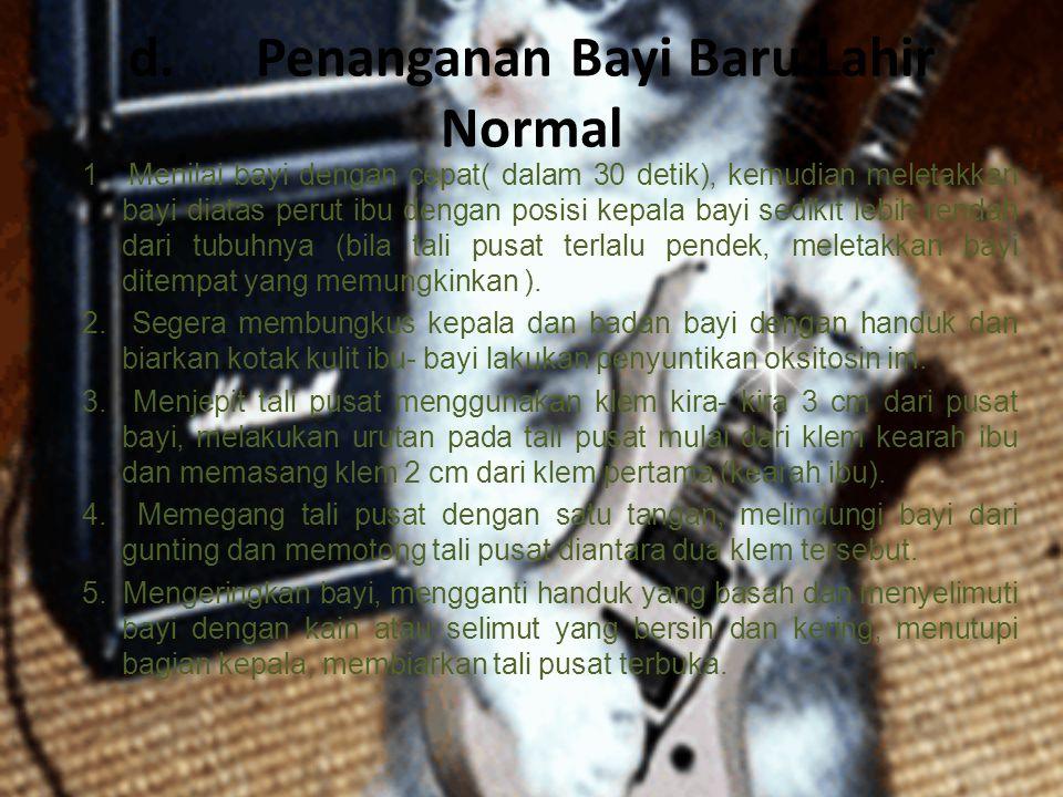d. Penanganan Bayi Baru Lahir Normal