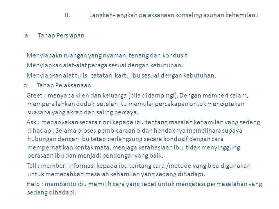 II. Langkah-langkah pelaksanaan konseling asuhan kehamilan : a
